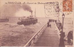 CPA - 96. TROUVILLE Le Départ Du Bateau Du HAVRE - Trouville