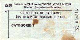 Ticket Biljet Certificat De Passage L'Autoroute Esterel - Cote D' Azur - Gare De Menton - Transportation Tickets