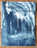 Livre Ancien Paysages Souterrains Norbert Casteret Germain Gattet Grotte Spéléologie Gouffre Esparros Ariège Pyrénées - Histoire