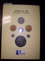 Catalogo Asta Inasta N. 16 - 7 Maggio 2006 (Monete E Cartamoneta) - Books & Software