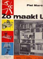 Tijdschrift Magazine Werkboek - Zo Maakt U - Piet Marée - Met Schema's - Circa 1960 - Uitg. Succes Den Haag - Lisse - Prácticos