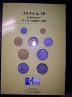 Catalogo Asta Inasta N. 25 - 10/11 Maggio 2008 (Monete E Cartamoneta) - Libri & Software