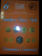 Catalogo Asta Alex 6° Vendita A Prezzi Netti Numismatica E Cartamoneta 20/12/2003 - Books & Software