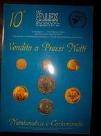 Catalogo Alex 10° Vendita A Prezzi Netti Numismatica E Cartamoneta 28/12/2005 - Books & Software