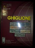 Catalogo Ghiglione 67° Asta Di Filatelia Del 8/9 Giugno 2007 - Cataloghi Di Case D'aste