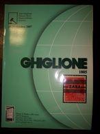 Catalogo Ghiglione 68° Asta Di Filatelia Del 25/27 Ottobre 2007 - Cataloghi Di Case D'aste