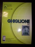 Catalogo Ghiglione 69° Asta Di Filatelia Del 21/23 Febbraio 2008 - Cataloghi Di Case D'aste