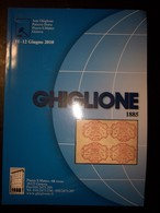 Catalogo Ghiglione 76° Asta Di Filatelia Del 11/12 Giugno 2010 - Cataloghi Di Case D'aste