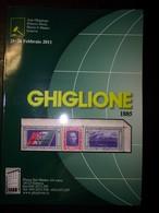 Catalogo Ghiglione 78° Asta Di Filatelia Del 25/26 Febbraio 2011 - Cataloghi Di Case D'aste
