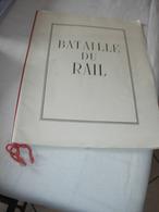 LA BATAILLE  DU RAIL) RARE- PLAQUETTE 15 PAGES -TEXTE PHOTOS CITATION DE GAULLE 17 MAI 1945 Lire Ci-dessous - Documentos Históricos
