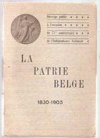 LA PATRIE BELGE 1830-1905 - Publié Par LE SOIR Bruxelles, 1905 - Cultura