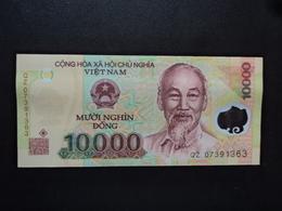 VIETNAM : 10 000 DONG   (20)07   P 119b    NEUF - Vietnam