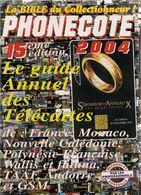 PHONECOTE  *  LA BIBLE DU COLLECTIONNEUR *  15ème EDITION - ANNEE 2 0 0 4  * - Telefonkarten