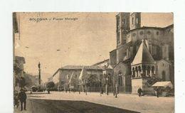 P 98) BOLOGNA - PIAZZA MALPIGHI VG 1924 - Bologna