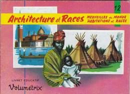 Livret éducatif Volumétrix - N°12 - Architecture Et Races - Merveilles Du Monde, Habitations Et Races - Livres, BD, Revues