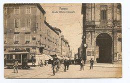 P 111) PARMA -STRADA VITTORIO EMANUELE NV-ANIMATA TRAM - Parma