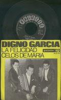 DIGNO GARCIA -LA FELICIDAD -CELOS DE MARIA 1968 DISCO VINILE 45 GIRI - Discos De Vinilo