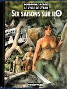 Bourgeon / Lacroix - Le Cycle De Cyann - 2 - Six Saisons Sur ILO - Casterman - ( E.O Octobre 1997 ) . - Autres