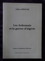 LES ARDENNAIS ET LA GUERRE D ALGERIE  GILLES DEROCHE - Champagne - Ardenne