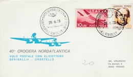 Senigallia Orbetello 1973 - Volo Postale Con Elicottero - Hélicoptère Ubschrauber - 40a Crociera Nordatlantica - 6. 1946-.. Republic