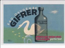 PUBLICITE : Eau Oxygenée Gifrer Illustré Par Jean CARLU - Tres Bon Etat - Advertising