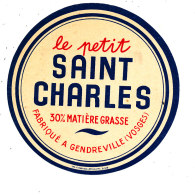 R 489 / ETIQUETTE DE FROMAGE  - LE PETIT SAINT CHARLES   GENDREVILLE (VOSGES) - Käse