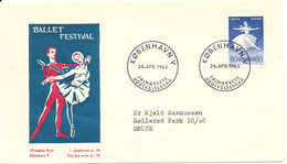 Denmark FDC 26-4-1962 Ballet Festival With Cachet - FDC