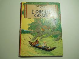 Les Aventures De TinTin * L'Oreille Cassée * 1947??? - Boeken, Tijdschriften, Stripverhalen