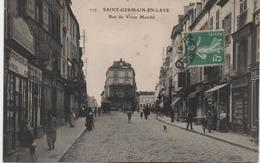 ST GERMAIN EN LAYE   RUE DU VIEUX MARCHE - St. Germain En Laye