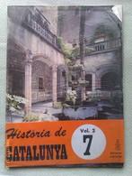 Fascículo Historia De Catalunya. Volumen 2. Nº 7. Años '60-'70. Joan Reglá. Editorial Aedos. Barcelona. España - Revistas & Periódicos