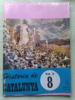 Fascículo Historia De Catalunya. Volumen 2. Nº 8. Años '60-'70. Joan Reglá. Editorial Aedos. Barcelona. España - Revistas & Periódicos