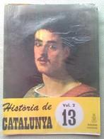 Fascículo Historia De Catalunya. Volumen 2. Nº 13. Años '60-'70. Joan Reglá. Editorial Aedos. Barcelona. España - Revistas & Periódicos