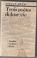 STEPHAN ZWEIG  Trois Poetes De Leurs Vie TENDHAL CASANOVA TOLSTOI  308 Pages 430GR  (Année 1983  : - Etat: TB) - Poetry