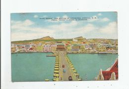 """CURACAO N W I """"EMMA BRIDGE AND SECTION OF OTRABANDA"""" PUENTE EMMA Y SECCION DE OTRABANDA - Curaçao"""
