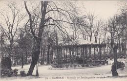 CAMBRAI - Kiosque Du Jardin Public - Cambrai
