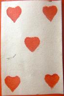 CARTE A JOUER ANCIENNE 18° AYANT SERVI DE CARTE DE VISITE SIX DE COEUR EXECUTE AU POCHOIR ORIGINAL - Cartes à Jouer Classiques