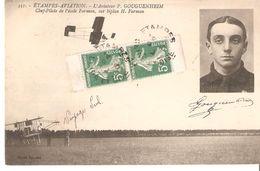Etampes Aviation - L'Aviateyr P. Gouguenheim Chef Pilote De L'école Farman Sur Biplan H. Farman - Piloten
