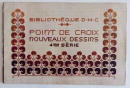 Ancien Livre De Broderie POINT DE CROIX 4eme Série Bibliothèque DMC Editions TH. Dillmont Années 1920 - Point De Croix