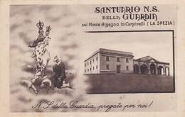 CARTOLINA - POSTCARD - LA SPEZIA - SANTUARIO N S. DELLA GUARDIA SUL MONTE ARGEGNA IN CARPIDELLI - La Spezia