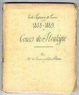 COURS DE STRATEGIE PAR ME LE LIEUTENANT COLONEL CHIROUX  1888 / 1889  -  DOSSIER COMPRENANT 245 PAGES - Documents