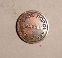 TOKEN JETON GETTONE ISTITUTO CASE POPOLARI NAPOLI - Monetary/Of Necessity