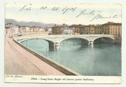 PISA - LUNG'ARNO REGIO COL NUOVO PONTE SOLFERINO 1904  - VIAGGIATA FP - Pisa