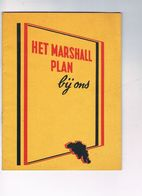 Het Marshall Plan Bij Ons - Uitg.  E.C.A.  32 Blz.  Marshallplan - Antique