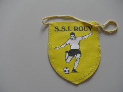 Fanion Football - SSI ROUY - 2005 - NIEVRE - Habillement, Souvenirs & Autres