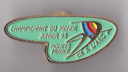 PIN'S THEME SPORT  TIR A L'ARC CHAMPIONNAT DU MONDE JUNIOR 1993 A  MOLIETS - Archery