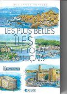 ATLAS-MICHELIN  LES PLUS BELLES ÎLES DU LITTORAL FRANCAIS - Géographie