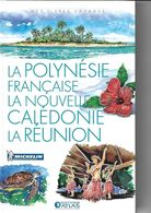 ATLAS-MICHELIN  LA POLYNESIE FRANCAISE, LA NOUVELLE CALEDONIE, LA REUNION - Géographie