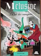 BD MELUSINE - 2 - Le Bal Des Vampires - EO 1995 - Mélusine
