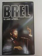 086 - CASSETTE VIDEO VHS PAL - BREL 10 ANS APRES... - Concert Et Musique