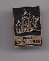 Pin's Nancy Comité Des Fêtes Place Stanislas  Réf 5975 - Cities